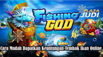 Cara Mudah Dapatkan Keuntungan Tembak Ikan Online
