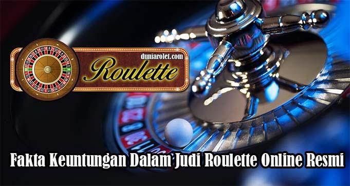 Fakta Keuntungan Dalam Judi Roulette Online Resmi
