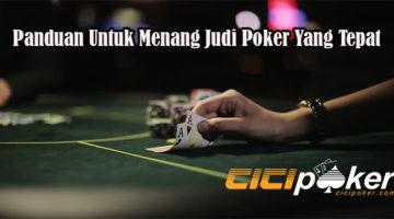 Panduan Untuk Menang Judi Poker Yang Tepat