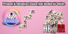 Peluang Keuntungan Dalam Judi Bandar66 Online