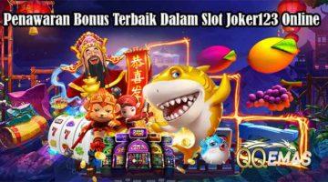 Penawaran Bonus Terbaik Dalam Slot Joker123 Online