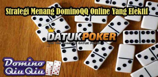 Strategi Menang DominoQQ Online Yang Efektif